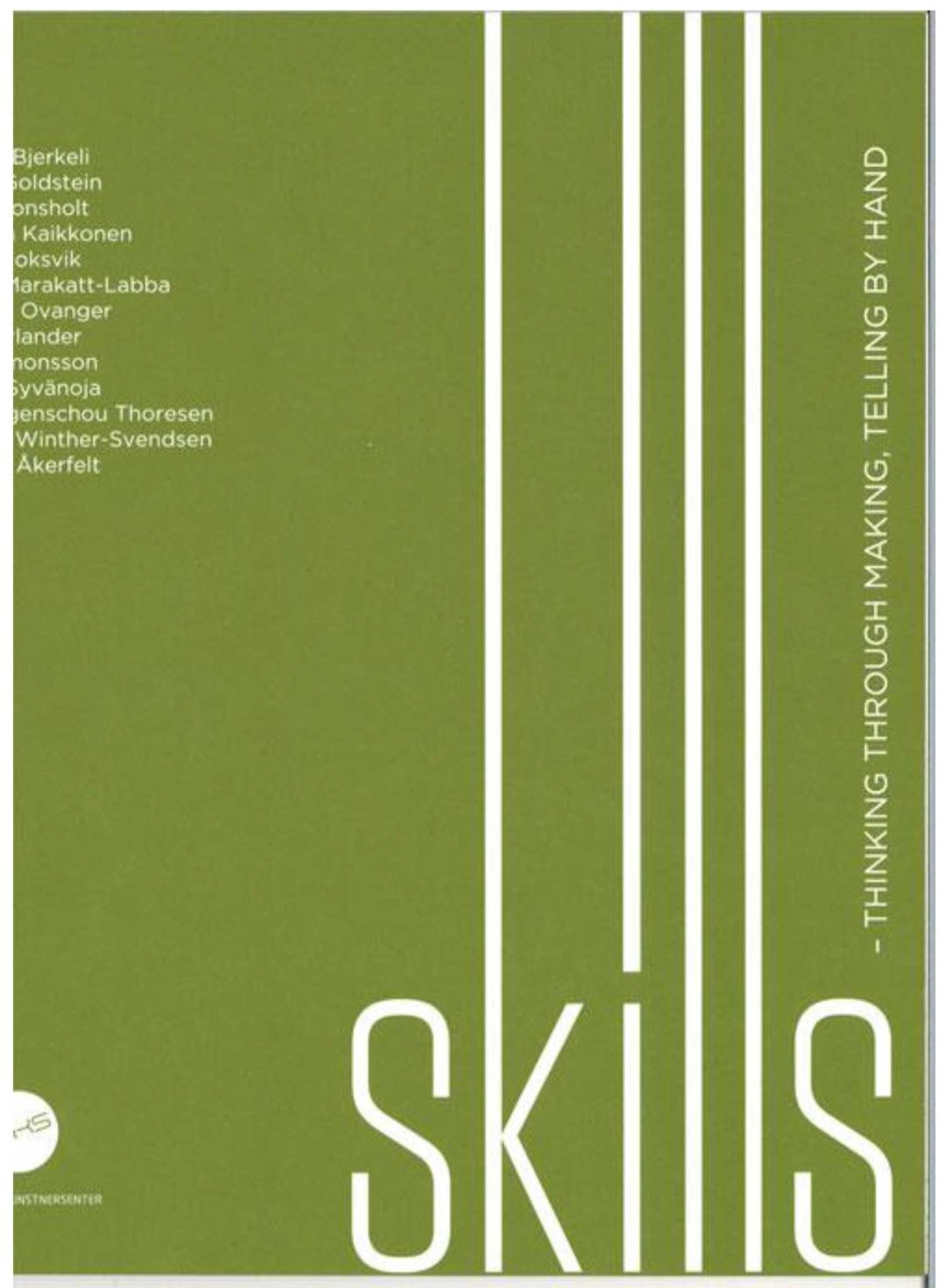 Skills – Thinking through making, telling by hand